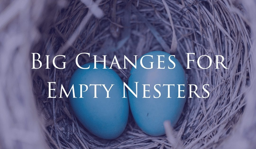 Empty Nesters – Downsizing Can Be Positive!