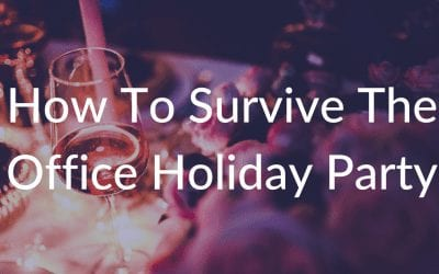 How To Survive The Office Holiday Party