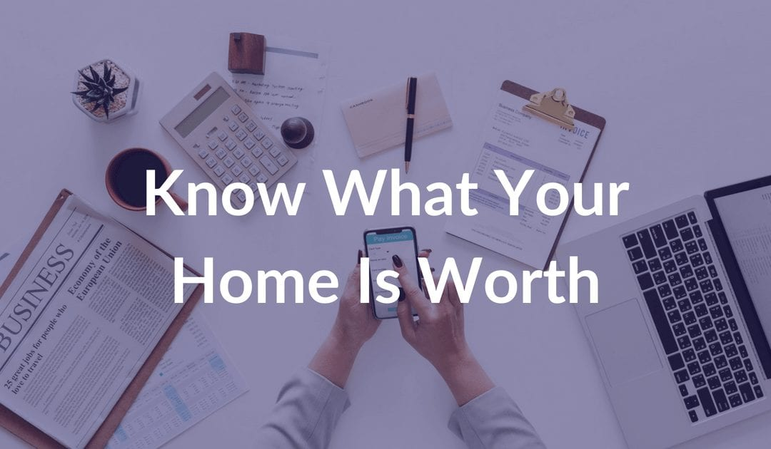 Why You Should Know What Your Home Is Worth
