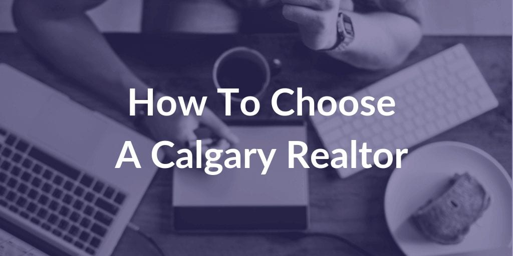 How To Choose A Calgary Realtor  Copy